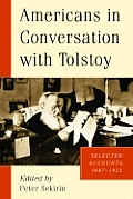 Americans in Conversation with Tolstoy: Selected Accounts, 1887-1923