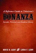 A Reference Guide to Television's Bonanza: Episodes, Personnel and Broadcast History