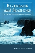 Riverbank and Seashore in Nineteenth and Twentieth Century British Literature