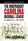 The Independent Carolina Baseball League, 1936-1938: Baseball Outlaws