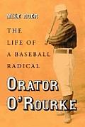 Orator O'Rourke: The Life of a Baseball Radical