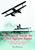 The Dutch Naval Air Force Against Japan: The Defense of the Netherlands East Indies, 1941-1942