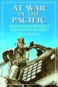 At War in the Pacific: Personal Accounts of World War II Navy and Marine Corps Officers