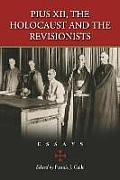 Pius XII, the Holocaust and the Revisionists: Essays