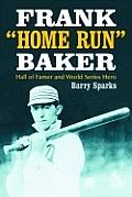 Frank Home Run Baker: Hall of Famer and World Series Hero