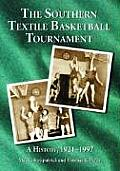 The Southern Textile Basketball Tournament: A History, 1921-1997