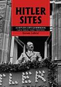 Hitler Sites: A City-By-City Guidebook (Austria, Germany, France, United States)