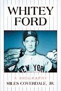 Whitey Ford: A Biography
