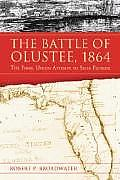 The Battle of Olustee, 1864: The Final Union Attempt to Seize Florida