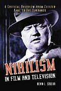 Nihilism in Film and Television: A Critical Overview from Citizen Kane to the Sopranos