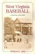 West Virginia Baseball: A History, 1865-2000