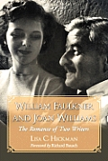 William Faulkner and Joan Williams: The Romance of Two Writers