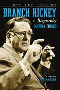 Branch Rickey: A Biography, REV. Ed.