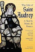Life Of Saint Audrey A Text By Marie De France