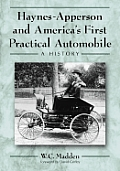 Haynes Apperson & Americas First Practical Automobile A History