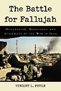 The Battle for Fallujah: Occupation, Resistance and Stalemate in the War in Iraq