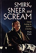 Smirk, Sneer, and Scream: Great Acting in Horror Cinema