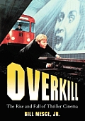 Overkill: The Rise and Fall of Thriller Cinema