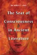 The Seat of Consciousness in Ancient Literature