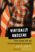 Virtually Obscene: The Case for an Uncensored Internet