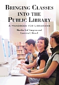 Bringing Classes Into the Public Library: A Handbook for Librarians