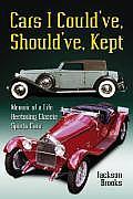Cars I Could've, Should've, Kept: Memoir of a Life Restoring Classic Sports Cars