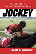 Jockey: The Rider's Life in American Thoroughbred Racing
