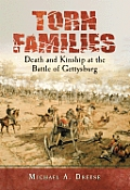Torn Families: Death and Kinship at the Battle of Gettysburg