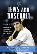 Jews and Baseball: Volume 1: Entering the American Mainstream, 1871-1948