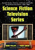 Science Fiction Television Series: Episode Guides, Histories, and Casts and Credits for 62 Prime-Time Shows, 1959 Through 1989