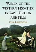 Women of the Western Frontier in Fact, Fiction and Film