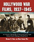 Hollywood War Films, 1937-1945: An Exhaustive Filmography of American Feature-Length Motion Pictures Relating to World War II