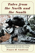 Tales from the North and the South: Twenty-Four Remarkable People and Events of the Civil War