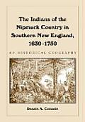 The Indians of the Nipmuck Country in Southern New England, 1630-1750: An Historical Geography