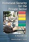 Homeland Security for the Private Sector: A Handbook