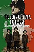 The Jews of Italy, 1938-1945: An Analysis of Revisionist Histories