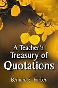 A Teacher's Treasury of Quotations