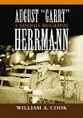 August Garry Herrmann: A Baseball Biography