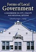 Forms of Local Government A Handbook on City County & Regional Options