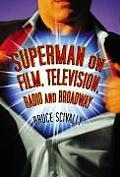 Superman on Film, Television, Radio and Broadway