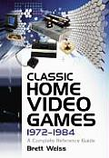 Classic Home Video Games, 1972-1984: A Complete Reference Guide