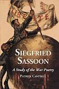 Siegfried Sassoon: A Study of the War Poetry