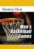 Georgia Tech Men's Basketball Games: A Complete Record, Fall 1979 Through Spring 2006