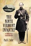 The Ninth Vermont Infantry: A History and Roster