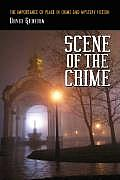 Scene of the Crime: The Importance of Place in Crime and Mystery Fiction