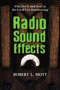 Radio Sound Effects: Who Did It, and How, in the Era of Live Broadcasting (Large Print)