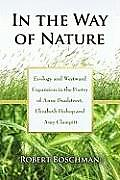 In the Way of Nature: Ecology and Westward Expansion in the Poetry of Anne Bradstreet, Elizabeth Bishop and Amy Clampitt