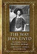 The Way Jews Lived: Five Hundred Years of Printed Words and Images