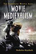 Movie Medievalism The Imaginary Middle Ages
