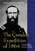 The Camden Expedition of 1864 and the Opportunity Lost by the Confederacy to Change the Civil War